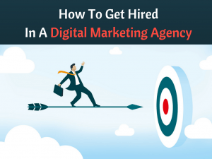 How to Get Hired in A Digital Marketing Agency in India